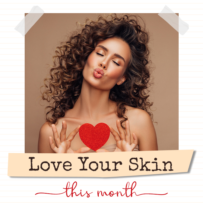 Love Your Skin This Month