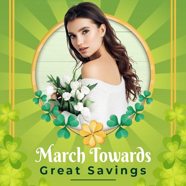 March Towards Great Savings