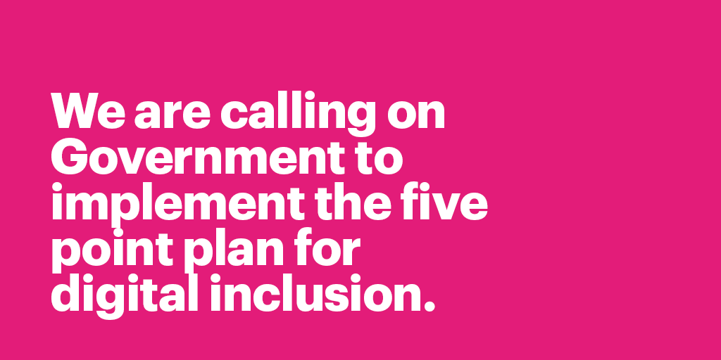 Reads: We are calling on Government to implement the five point plan for digital inclusion