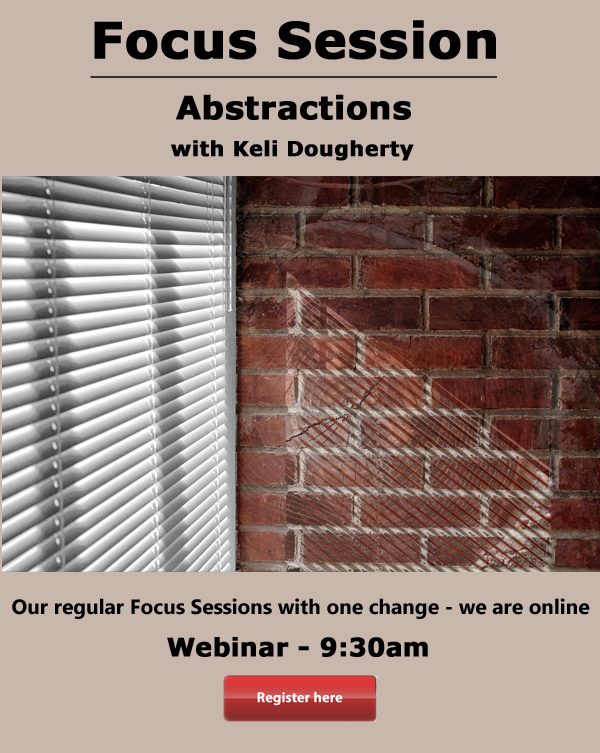 Focus Session - Abstractions with Keli Dougherty - Our regular Focus Sessions with one change - we are online - webinar Saturday 9:30am - Register here
