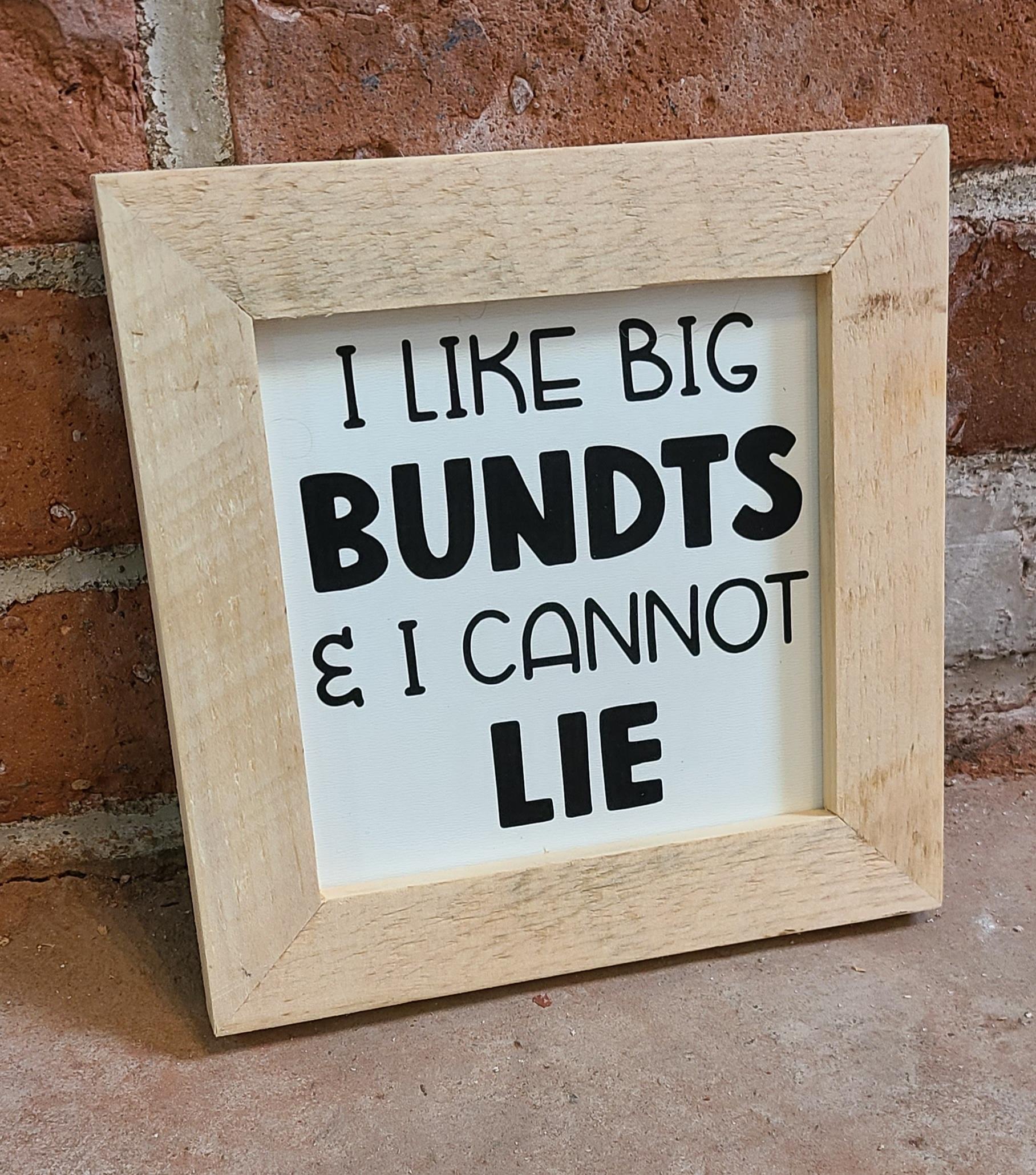 I like big bundts decorative sign