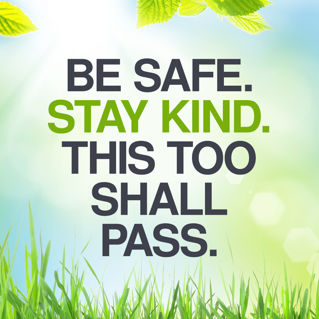 Be Safe stay kind
