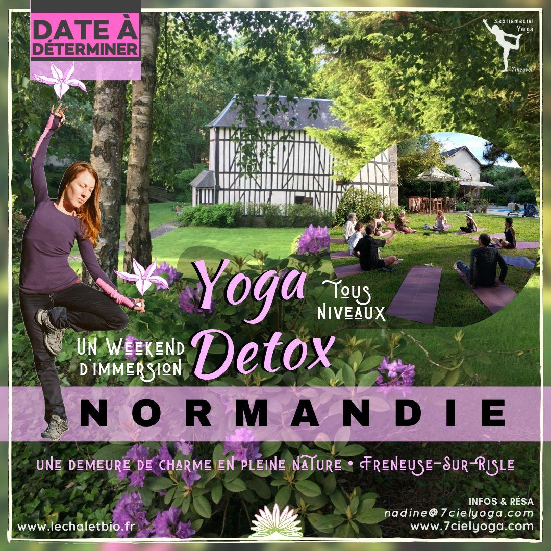 Yoga DETOX Retraite en NORMANDIE avec Nadine vers Freneuse-Sur-Risle • weekend en septembre exacte date à déterminer