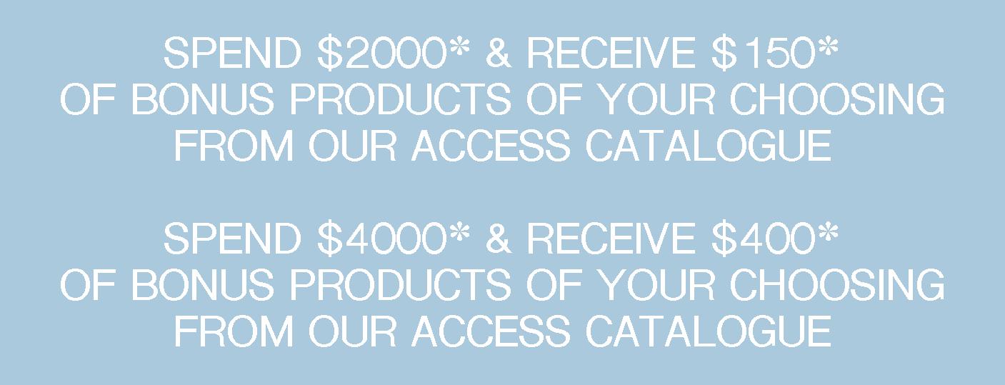 Spend $2000 get $150* OR Spend $4000 get $400*
