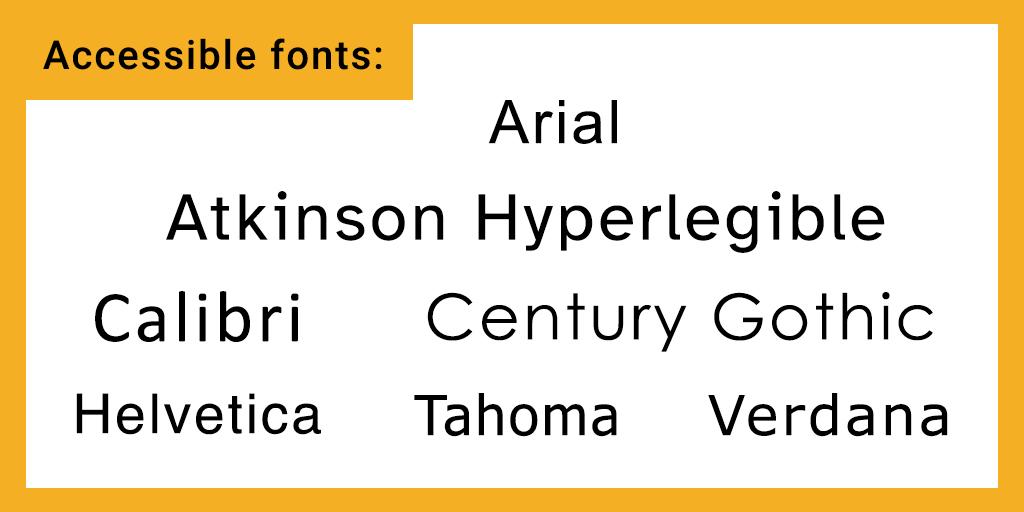 Accessible fonts: Arial, Atkinson Hyperlegible, Calibri, Century Gothic, Helvetica, Tahoma, and Verdana.