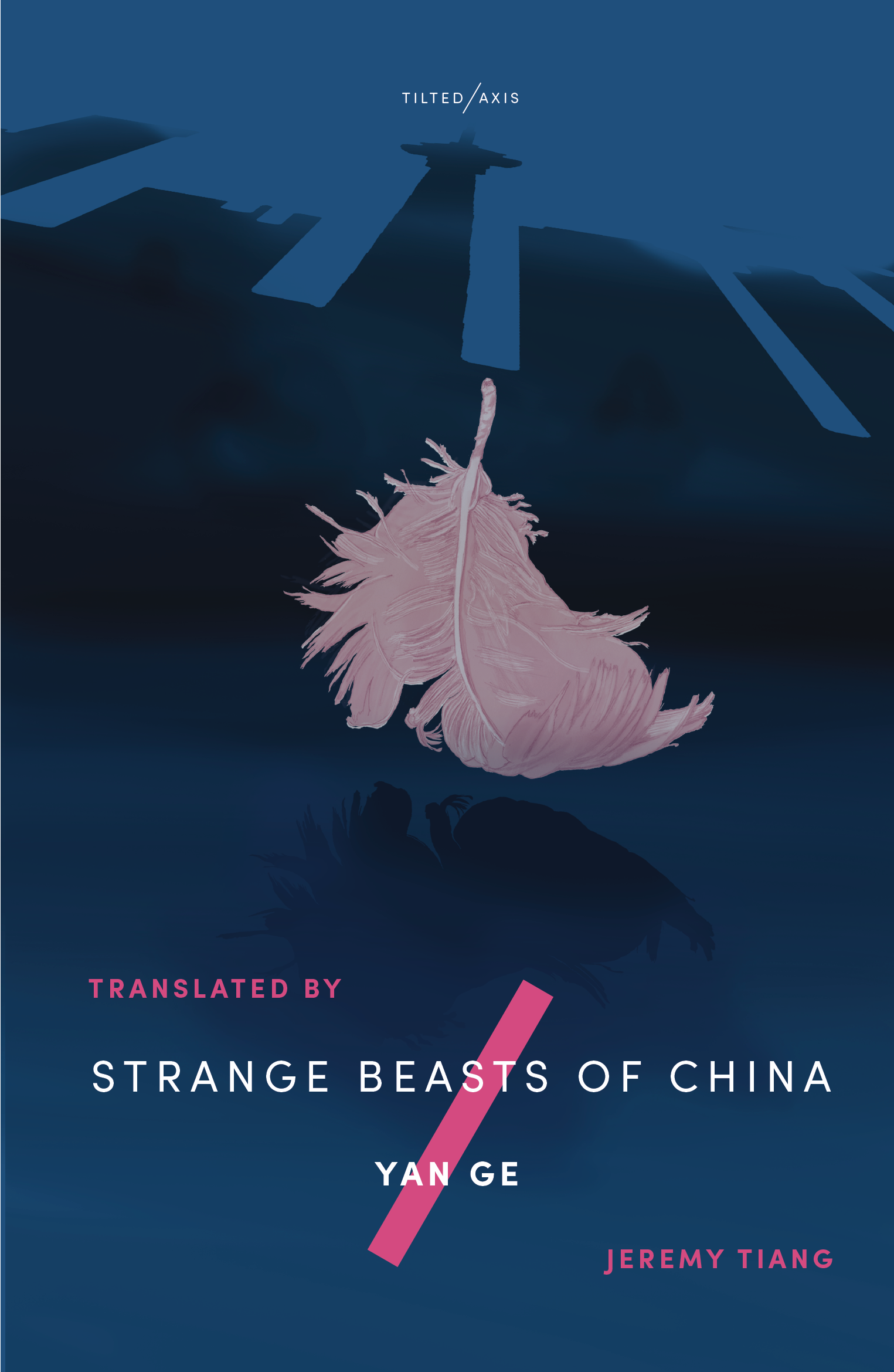 Front cover illustration of the book, Strange Beasts of China by Yan Ge and translated by Jeremy Tiang. Image shows a fallen pink feather on a navy blue background that depicts the shadow of a city skyline.