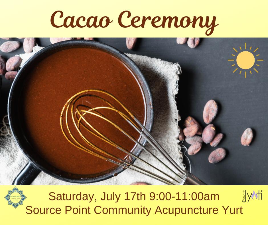 Cacao Ceremony July 17th Fort Collins Colorado