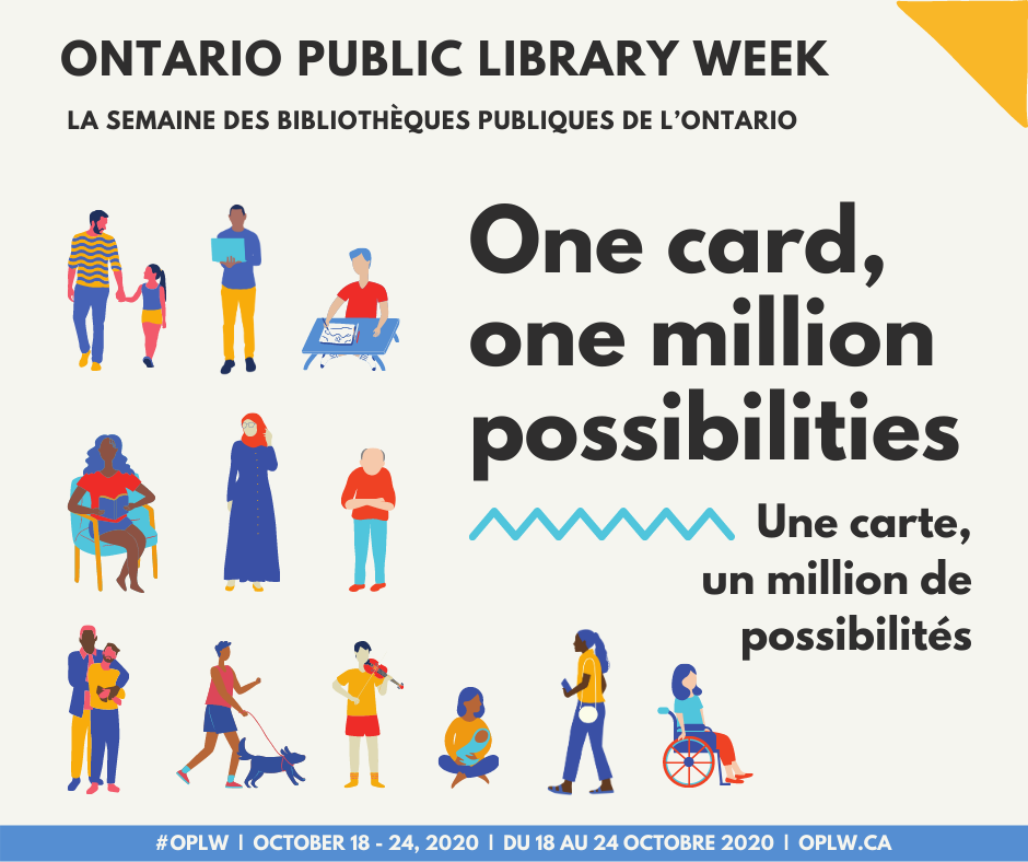 Ontario Public Library Week. One card, one million possibilities