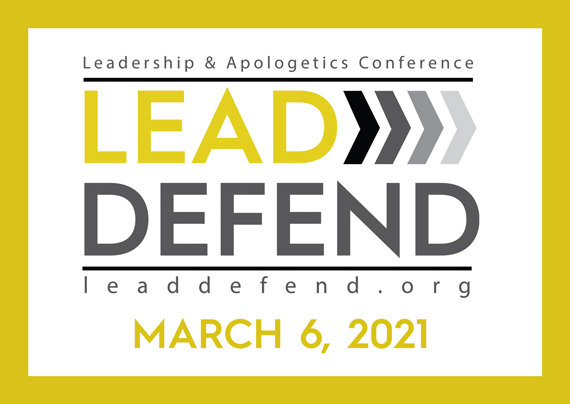 Lead > Defend—Leadership & Apologetics Conference