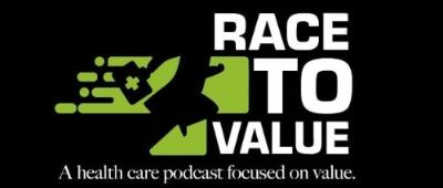 Race to Value: A health care podcast focused on value.