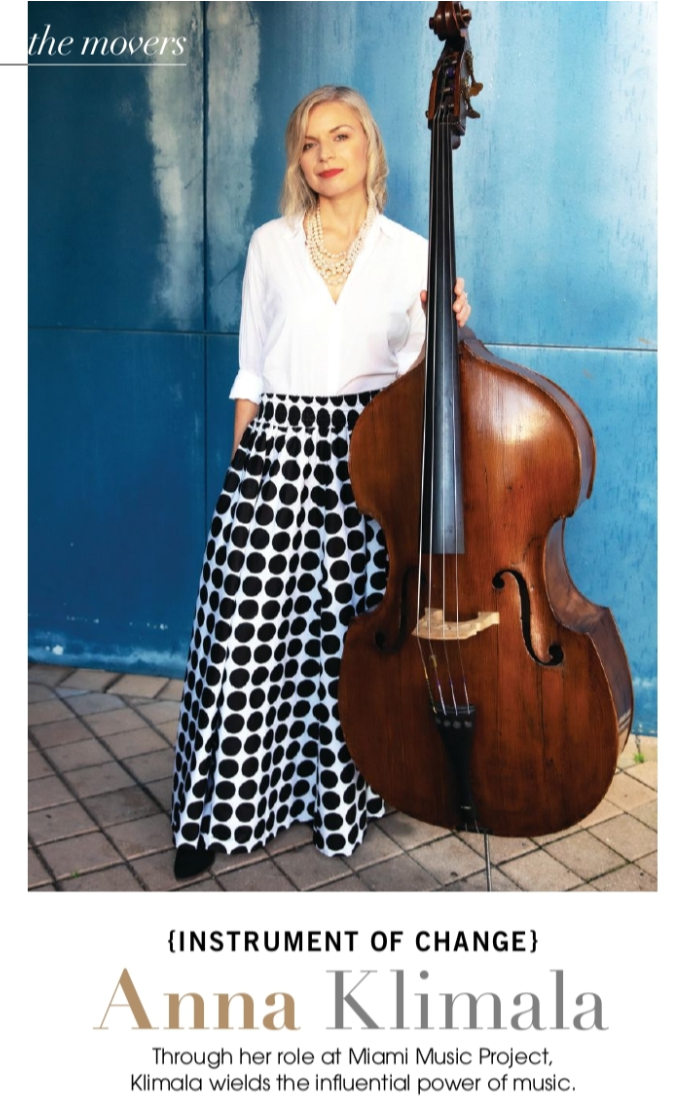 "Miami Herald's Indulge Miami Magazine named our President, Anna Klimala as one of Miami's ""Movers"". Anna pictured here holding a double bass."