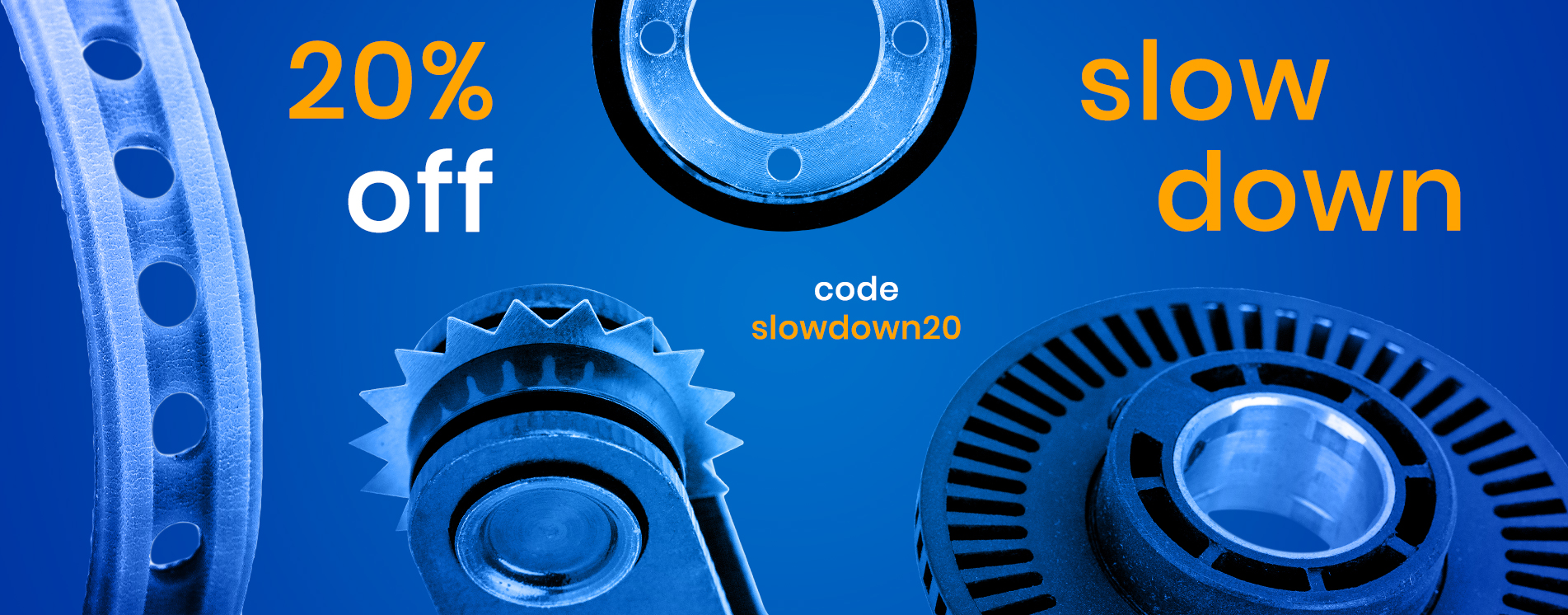 20% OFF Slowdown Products