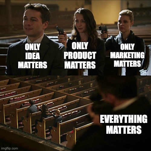 meme startup everything matters