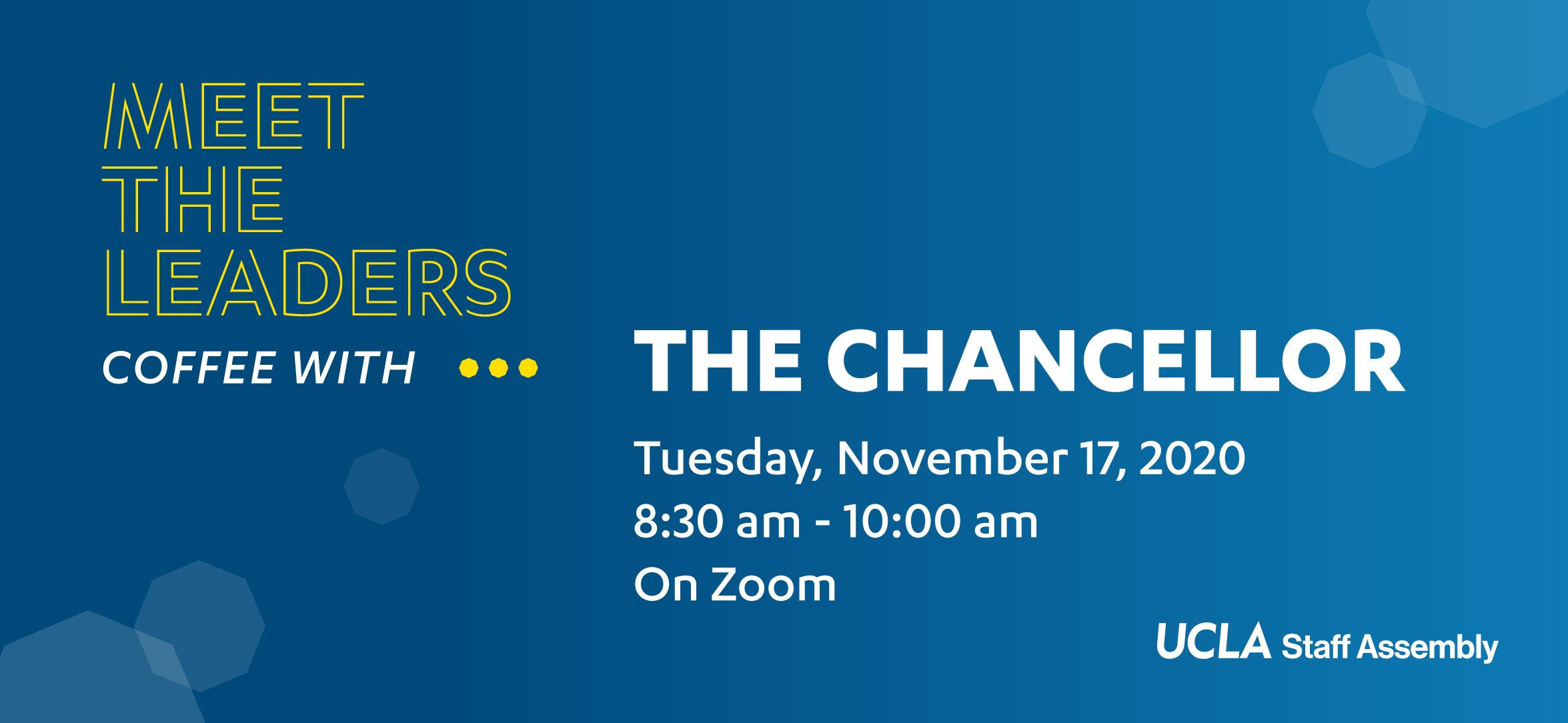 Coffee with the Chancellor - Tuesday, November 17, 2020, 8:30am - 10am, on Zoom