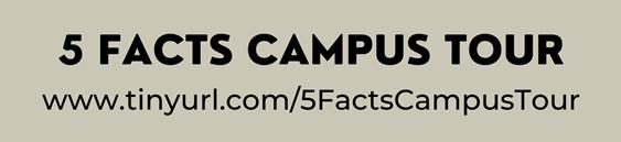 5 Facts Campus Tour Link