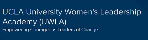 UCLA University Women's Leadership Academy Empowering Courageous Leaders of Change