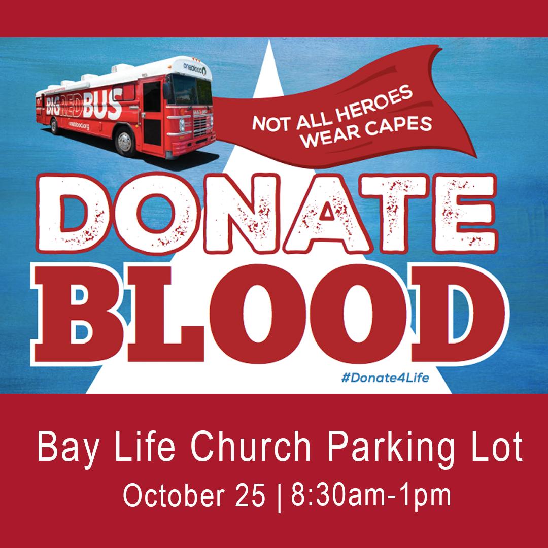 Blood Drive | Oct 25 8:30am-1pm | baylife.org/donateblood