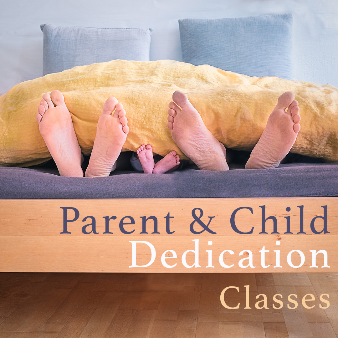 Parent Child Dedication Classes | Nov 1, 8, 15 | baylife.org/parent-child-dedication