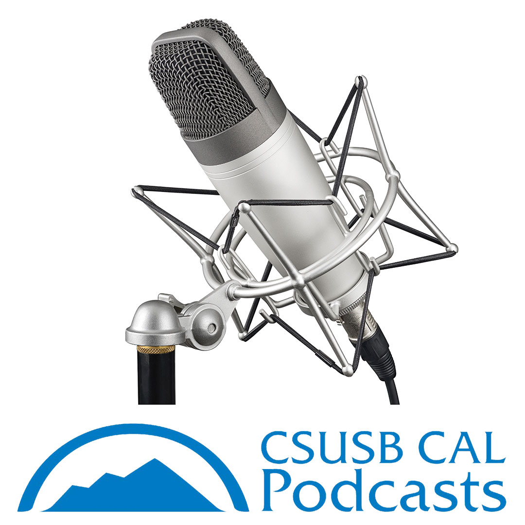 CSUSB CAL Podcasts