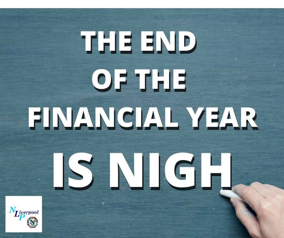 The end of the financial year IS NIGH