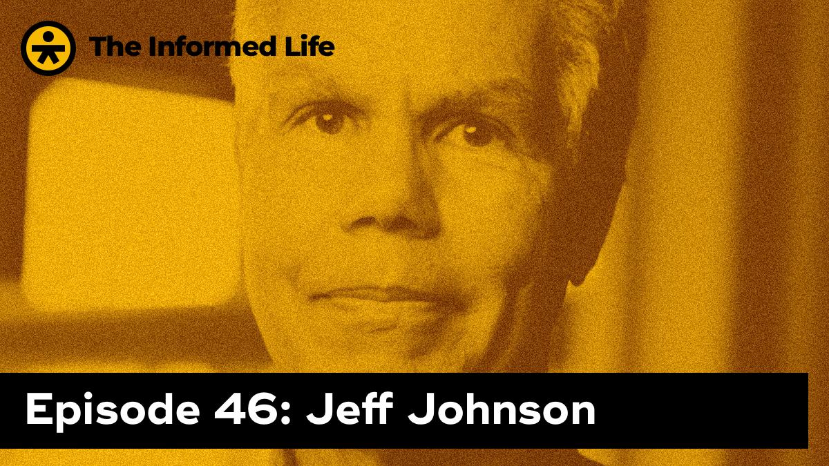 The Informed Life Episode 46: Jeff Johnson on Design for Aging