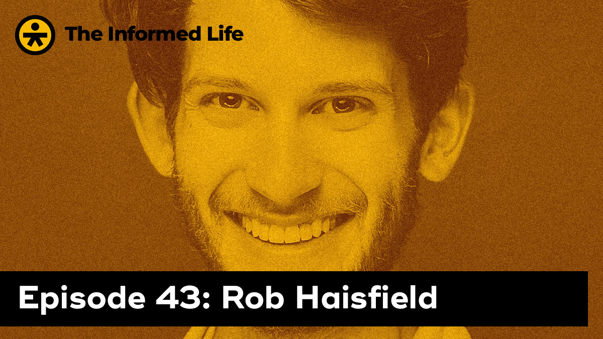 The Informed Life Episode 43: Rob Haisfield on Roam