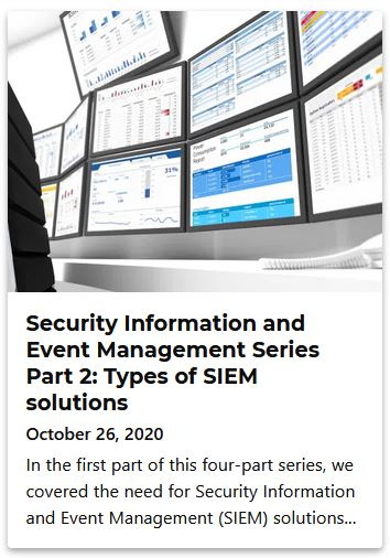 Security Information and Event Management Series Part 2: Types of SIEM solutions