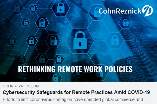 https://www.cohnreznick.com/insights/as-coronavirus-spreads-businesses-must-factor-cybersecurity-into-remote-work-policies
