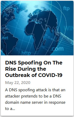 DNS Spoofing On The Rise During the Outbreak of COVID-19