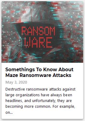 somethings-to-know-about-maze-ransomware-attacks