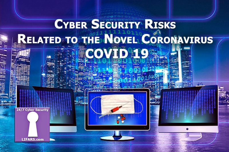 Cyber Security Risks Related to the Novel Coronavirus – COVID 19