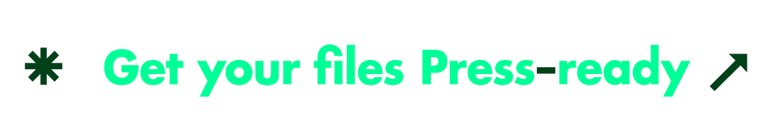 Get your files press-ready.