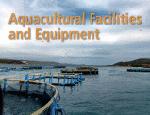 Aquaculture facilities and equipment