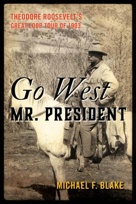 Go West Mr. President by Michael F. Blake