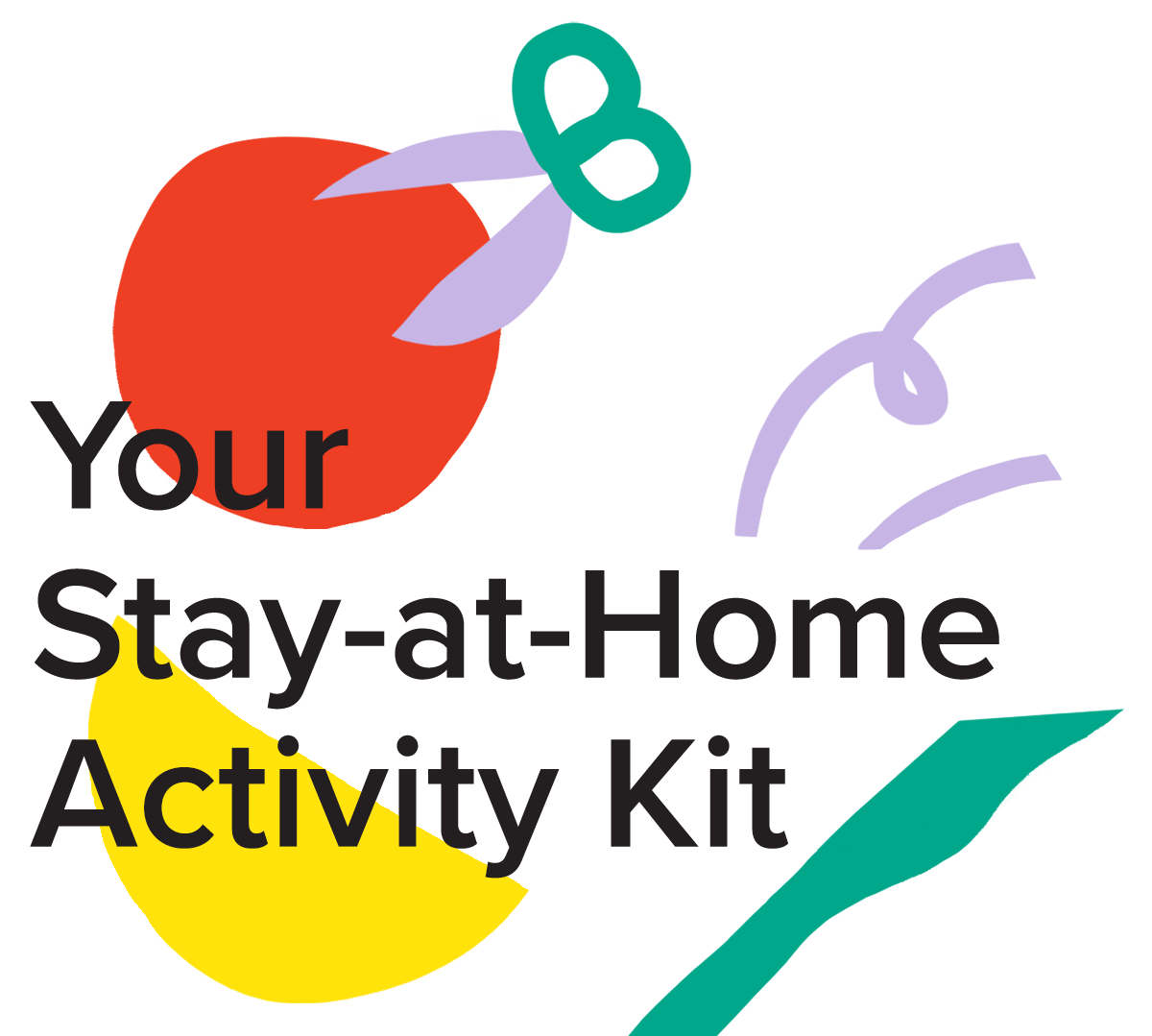 Your Stay-at-Home Activity Kit