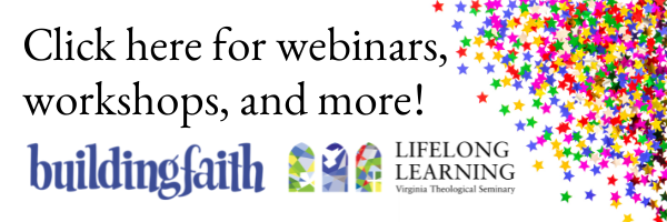 Words click for webinars and more, Building Faith Logo in blue, Lifelong Learning at Virginia Theological Seminary logo, pink, red, blue, green, yellow stars confetti