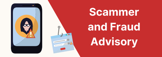 Scammer and Fraud Advisory