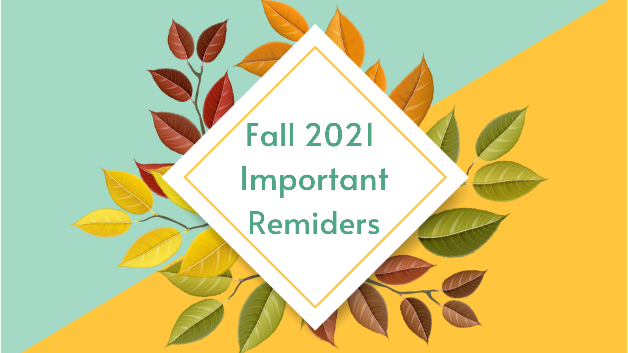 Fall 2021 Important Reminders