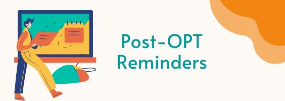 Post-OPT Reminders