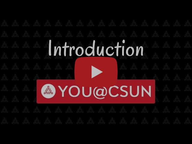 Introduction to YOU@CSUN