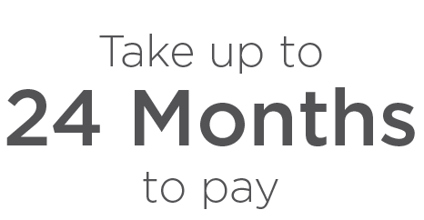 Take up to 24 Months to Pay Offer