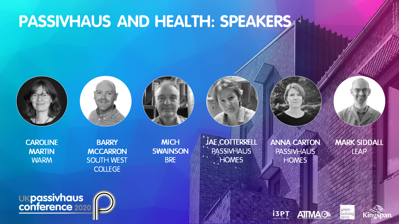 2020 UK Passivhaus Conference: Passivhaus & Health