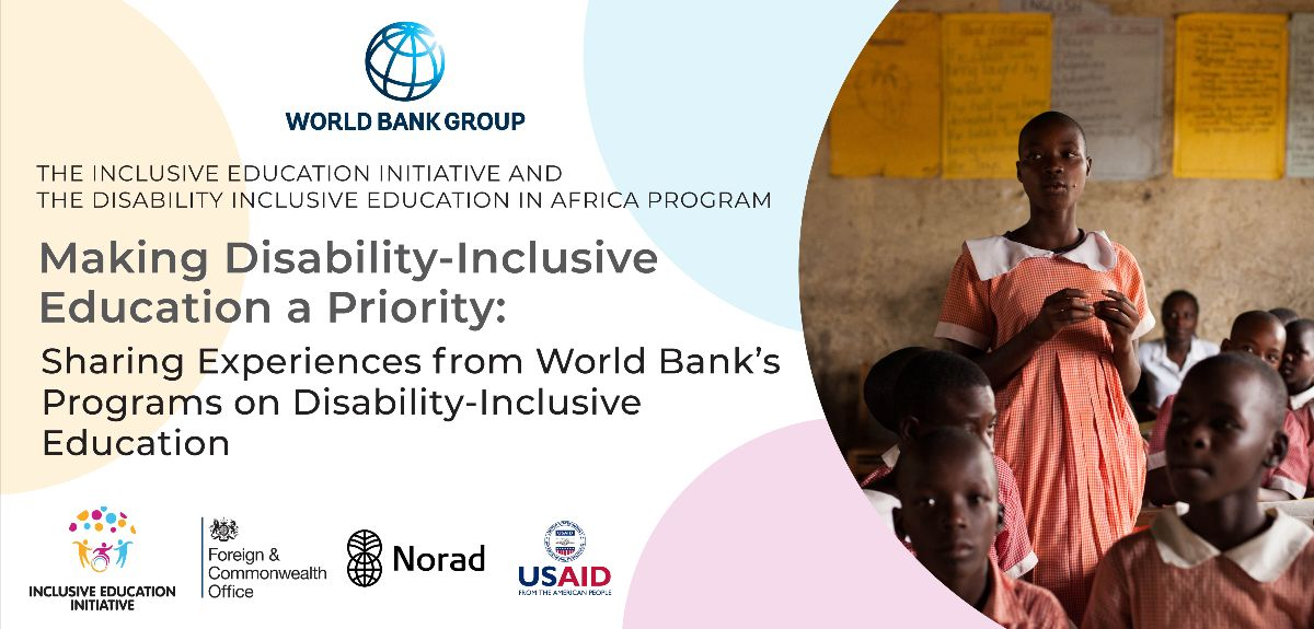The title of the event, followed by the logos of: World Bank Group, Inclusive Education Initiative, FCDO, Norad and  USAID.
