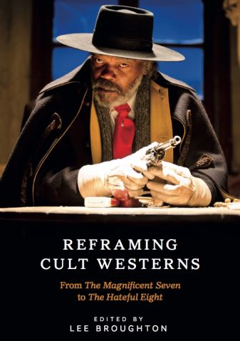 Reframing Cult Westerns: From The Magnificent Seven to The Hateful Eight