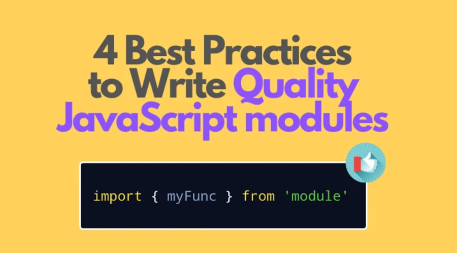 4 best practices to write quality JavaScript modules