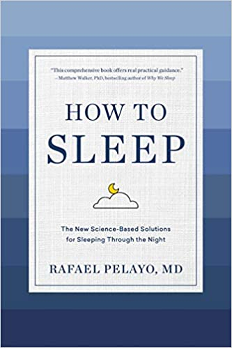 How to Sleep by Rafael Pelayo, MD