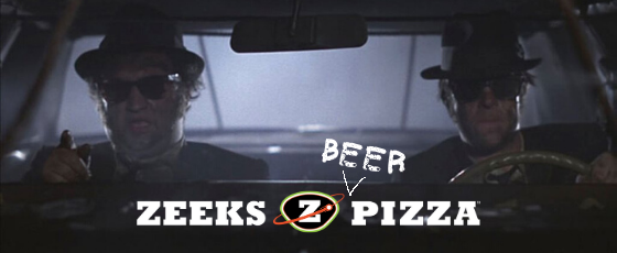 Image from the movie Blues Brothers and a sign that says zeeks pizza and beer with a caret