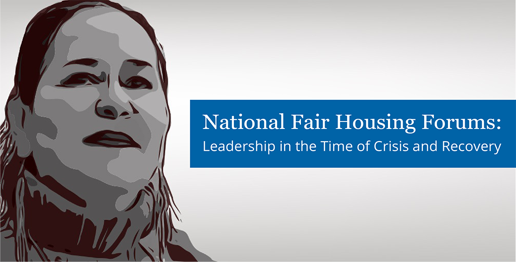 Illustration of a Woman with Text Overlay: National Fair Housing Forums: Leadership in the Time of Crisis and Recovery