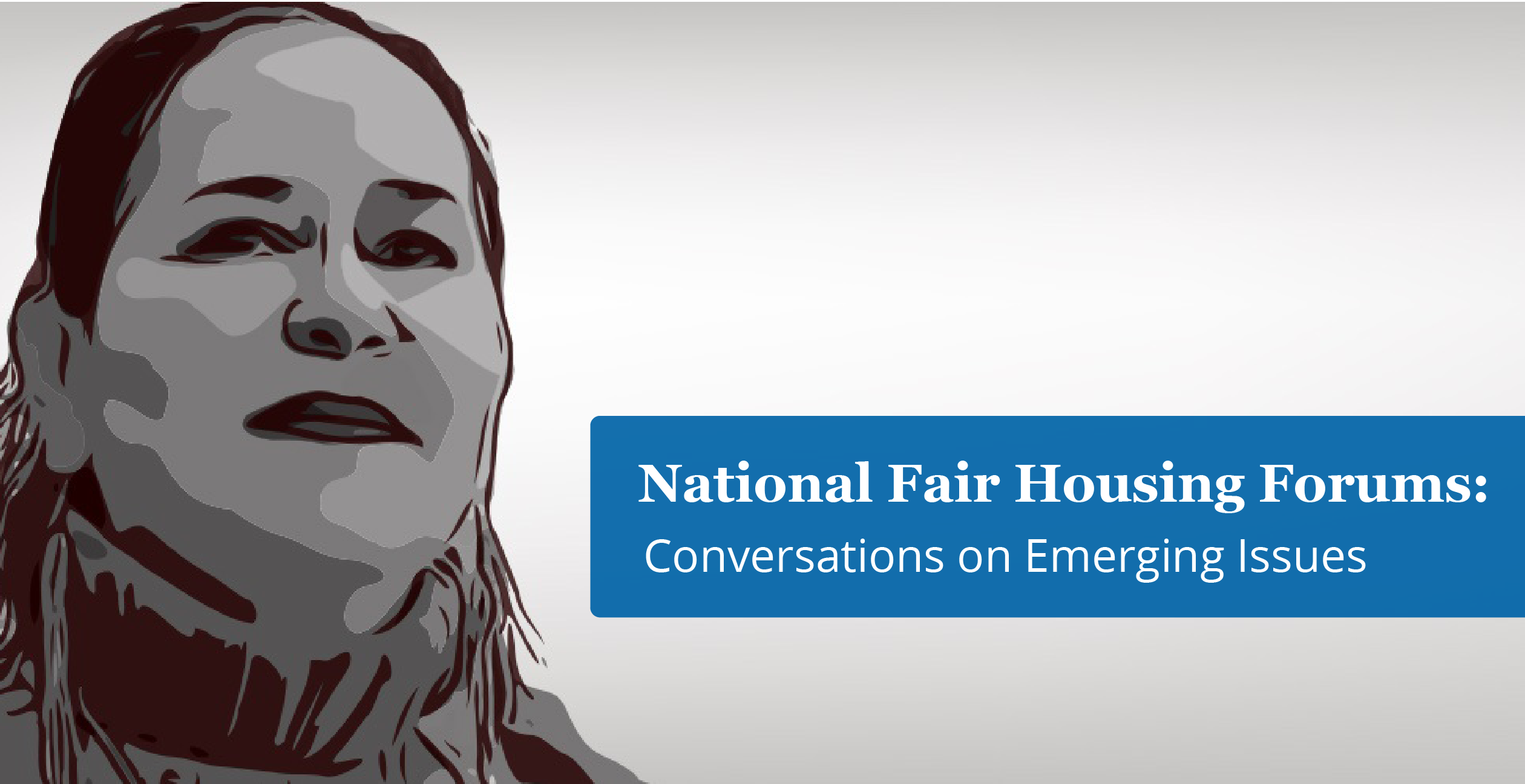 """Earnest fair housing practitioner and the words """"National Fair Forums: Conversations on Emerging Issues"""""""