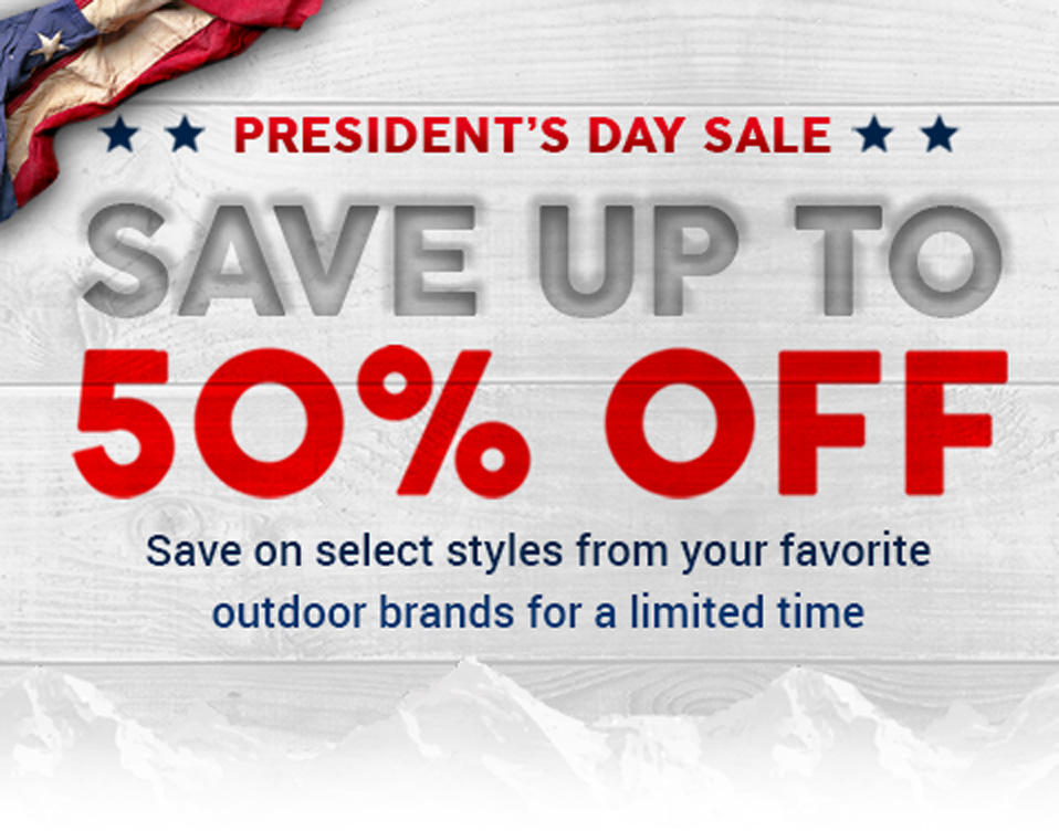 Shop our lowest prices of the season! Shop our President's Day Sale and save up to 50% off select styles from your favorite outdoor brands